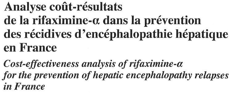 Analyse coût-résultats de la rifaximine dans la prévention des récidives d'encéphalopathie hépatique en France